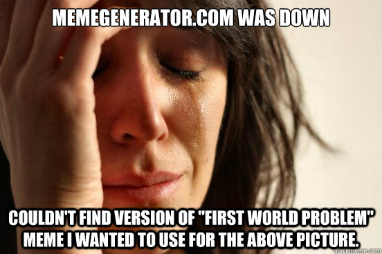 memegenerator.com was down couldn't find version of