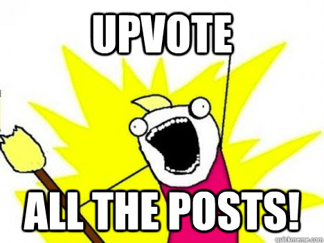 upvote all the posts!
