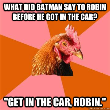 what did batman say to robin before he got in the car?