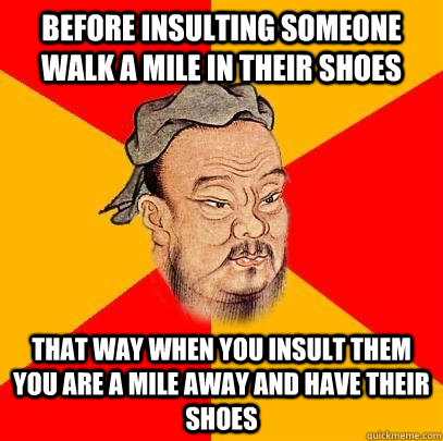 Walk A Mile In Your Shoes Meme