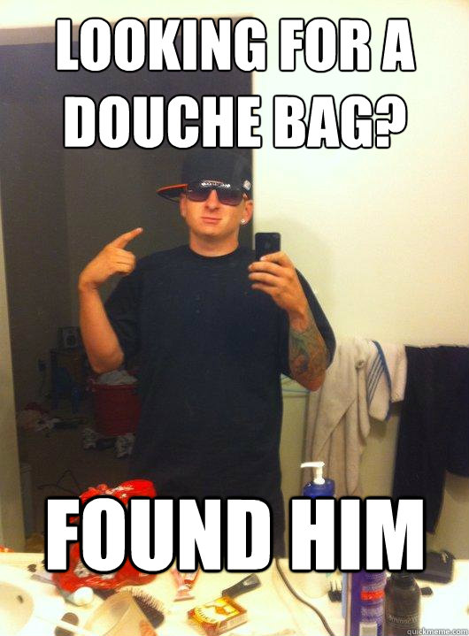 Looking for a douche bag? Found him - Looking for a douche bag? Found him  This Guy Guy