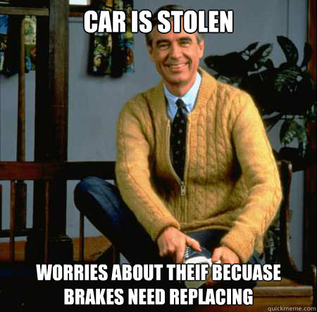 Car is stolen worries about theif becuase brakes need replacing