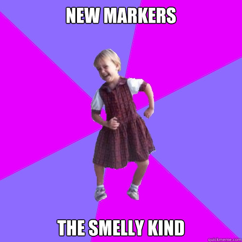 new markers the smelly kind - new markers the smelly kind  Socially awesome kindergartener