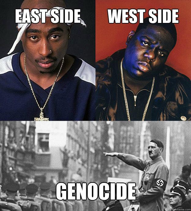 east side west side genocide - east side west side genocide  Hitler