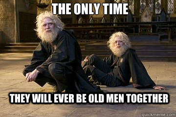 The only time They will ever be old men together - The only time They will ever be old men together  Depressing Fred and George