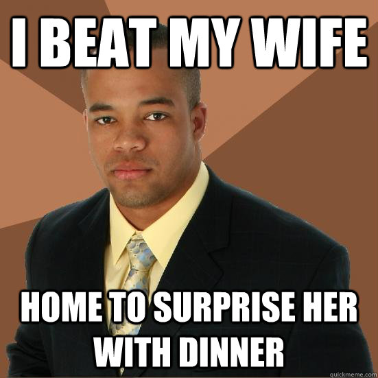 I beat my wife home to surprise her with dinner - I beat my wife home to surprise her with dinner  Successful Black Man Meth