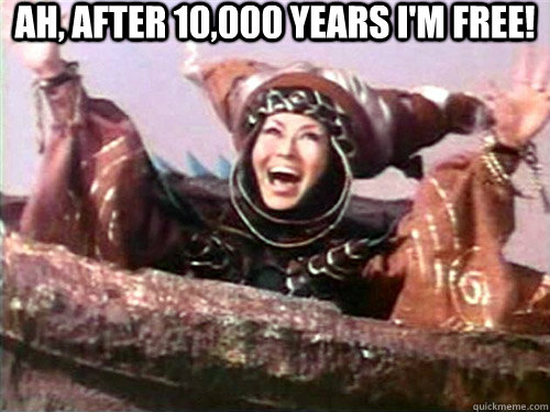 Ah, after 10,000 years i'm free!