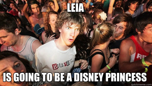 Leia is going to be a disney princess - Leia is going to be a disney princess  Sudden Clarity Clarence