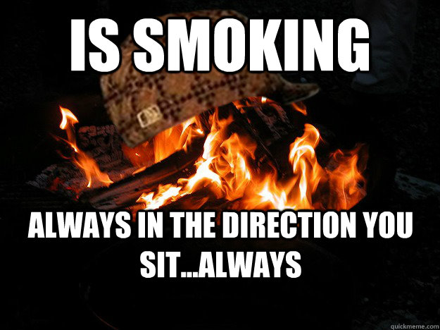Is smoking Always in the direction you sit...Always