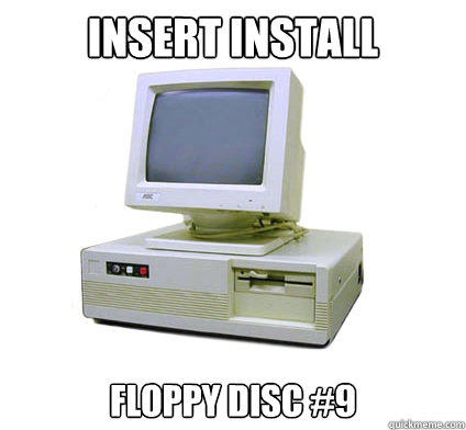 Insert install Floppy disc #9  Your First Computer