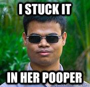 I Stuck It In Her Pooper