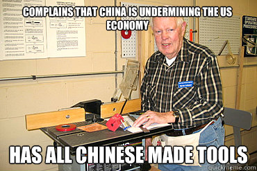 Complains that China is undermining the us economy Has all chinese made tools