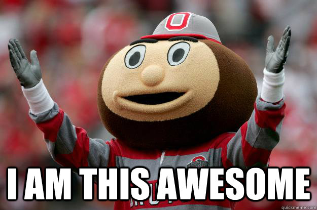 I am this awesome -  I am this awesome  Ohio state
