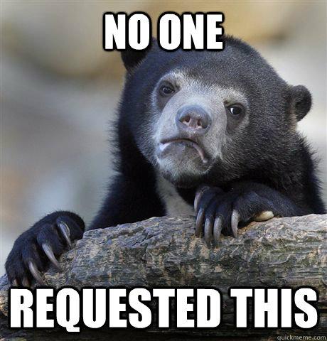 No one Requested this - No one Requested this  Confession Bear