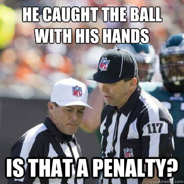 He caught the ball with his hands is that a penalty?