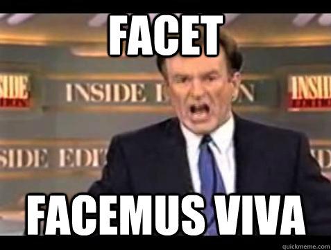 Facet Facemus Viva - Facet Facemus Viva  Bill OReilly Fuck It