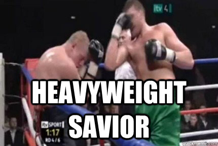 Heavyweight Savior