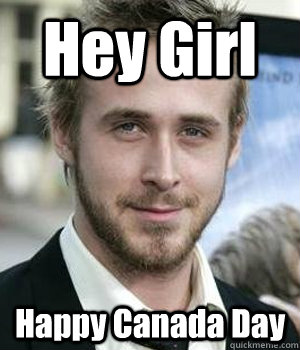 Hey Girl Happy Canada Day - Hey Girl Happy Canada Day  Misc