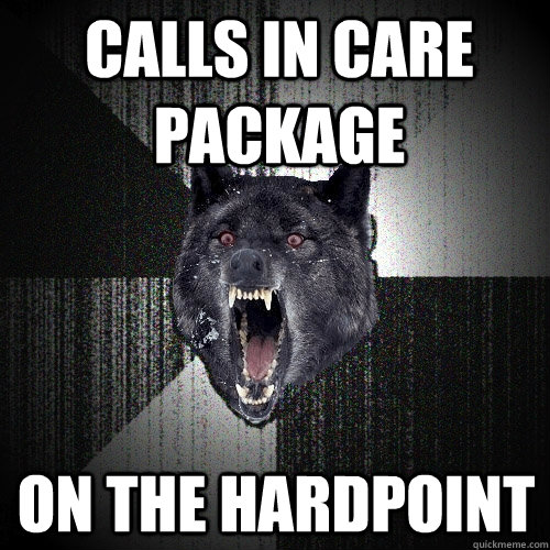 Calls in care package On the hardpoint - Calls in care package On the hardpoint  Insanity Wolf