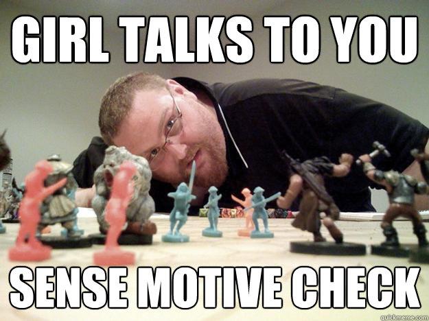 Girl talks to you sense motive check