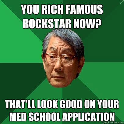 you rich famous rockstar now? that'll look good on your ...