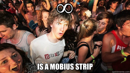 ∞  is a Mobius strip - ∞  is a Mobius strip  Sudden Clarity Clarence