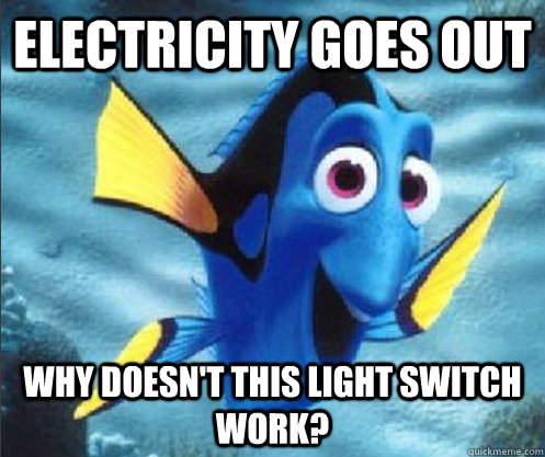 electricity goes out why doesn't this light switch work? - electricity goes out why doesn't this light switch work?  optimistic dory