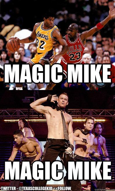 Magic Mike Magic Mike Twitter - @TexasCollegeKid <<Follow - Magic Mike Magic Mike Twitter - @TexasCollegeKid <<Follow  Magic Mike