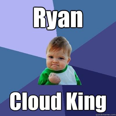 Ryan Cloud King  Success Kid
