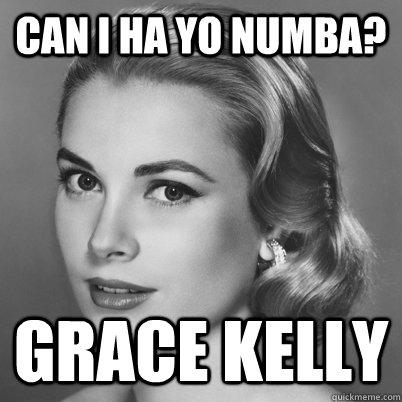 Can I Ha Yo Numba? Grace Kelly