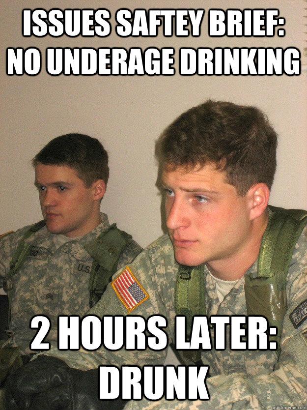 Issues Saftey Brief: No Underage Drinking 2 hours later: Drunk