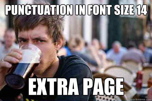 punctuation in font size 14 extra page - punctuation in font size 14 extra page  Lazy College Senior