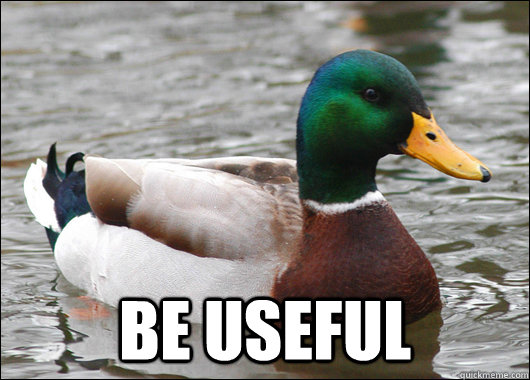 Be Useful -  Be Useful  Actual Advice Mallard