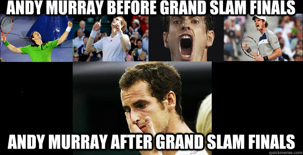 Andy murray before grand slam finals andy murray after grand slam finals - Andy murray before grand slam finals andy murray after grand slam finals  Poor Andy