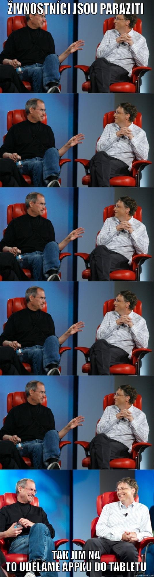 ŽIVNOSTNÍCI JSOU PARAZITI TAK JIM NA TO UDĚLÁME APPKU DO TABLETU Steve Jobs vs Bill Gates