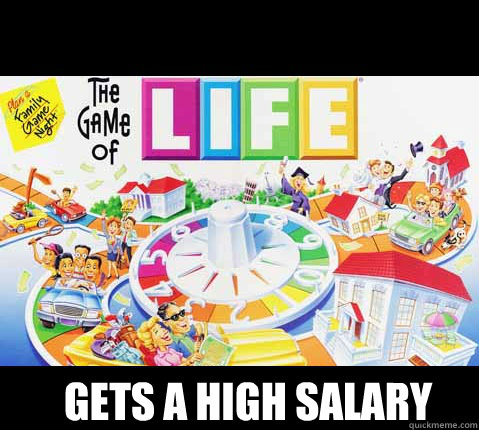 Gets a high salary
