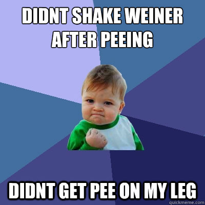 Casually shake it after peeing good