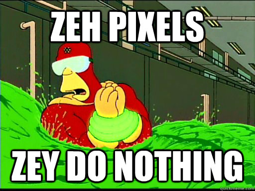 zeh pixels zey do nothing - zeh pixels zey do nothing  The Goggles Do Nothing