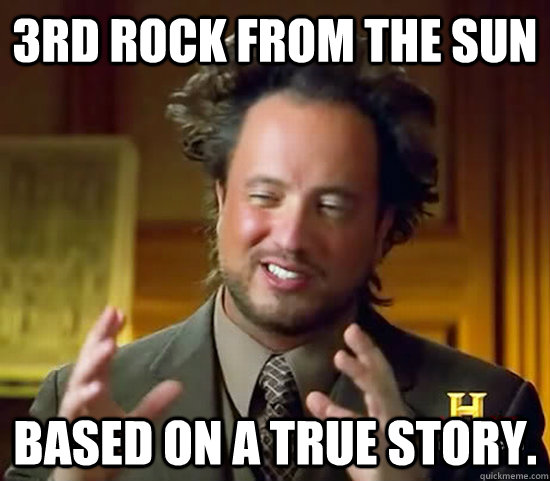 3rd Rock From The Sun Aliens 3rd Rock From The Sun Based on