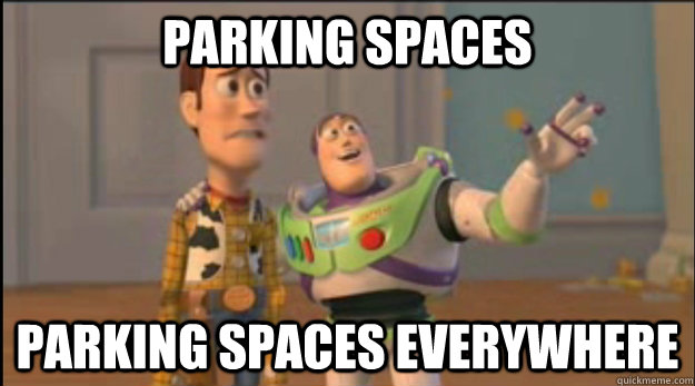 Parking spaces Parking spaces everywhere