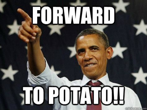 forward to potato!! - forward to potato!!  Misc