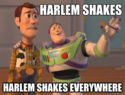 Harlem Shakes Harlem shakes everywhere - Harlem Shakes Harlem shakes everywhere  YouTube lately