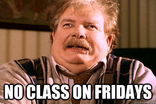 No class on fridays