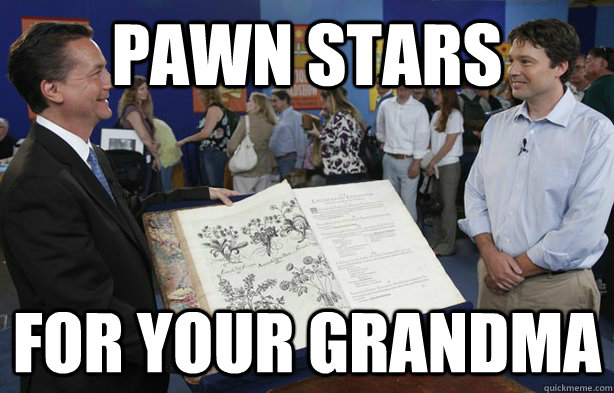 Pawn Stars For your grandma  Antiques Roadshow