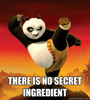 there is no secret ingredient  Kung Fu Panda Challenge Accepted