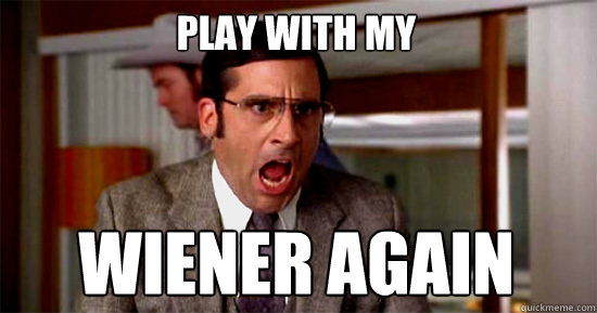 Play With My Wiener Again