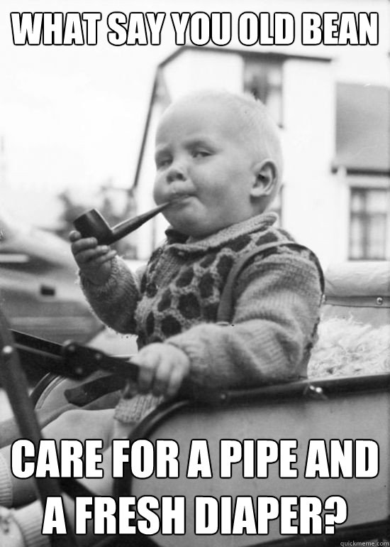 0d2f4261bff45bbda12850956d7dd1167f61e3f7b6fdf9ed7e44bfda047d89ac in search of pipe memes general pipe smoking discussion pipe,Smoking Baby Meme