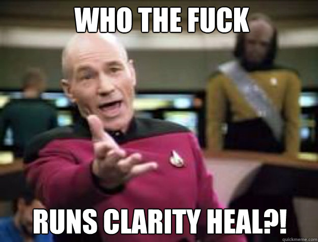 WHO THE FUCK runs clarity heal?!