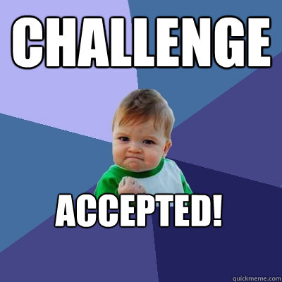 Image result for challenge accepted