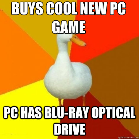 Buys cool new Pc Game PC has blu-Ray Optical Drive